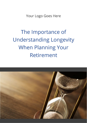 The Importance of Understanding Longevity when Planning your Retirement