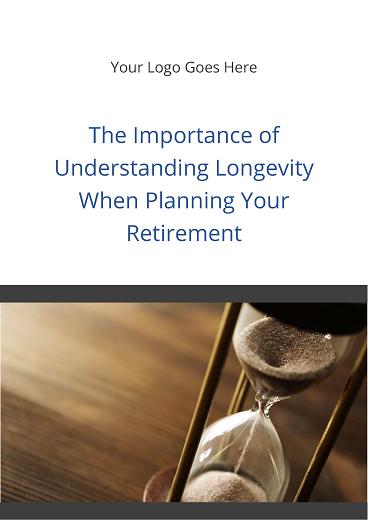 The Importance of Understanding Longevity when Planning your Retirement